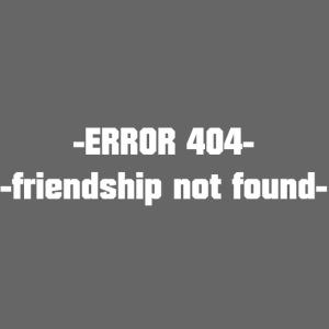 Error 404 friendship not found!