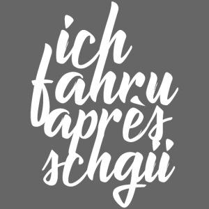 ICH FAHRU APRÈS-SCHGII