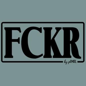 FCKR by pEMIEL