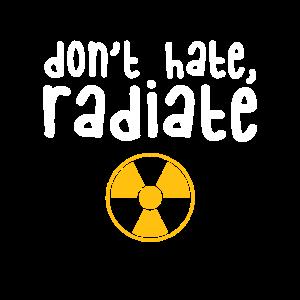 Hassen Sie nicht strahlen - Radiology Tech Geschenk