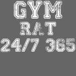Gym Rat 24/7 365 (WHITE)