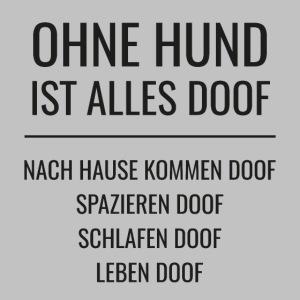 OHNE HUND IST ALLES DOOF - Black Edition