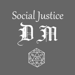 Social Justice DM