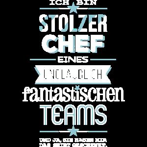 Stolzer Chef eines fantastischen Teams - Shirt