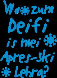 ApresSki-Shirt: Wo zum Deifi is mei Apres Ski Lehra?