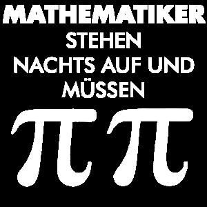 Mathematiker müssen Pi pinkeln pipi Geschenk Math