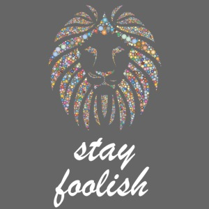 stay foolish t-shirt