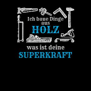 Handwerker Shirt Tischler Superkraft Holz Geschenk