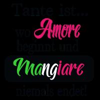 Tante ist wo Amore beginnt...