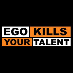 Ego Kills Your Talent