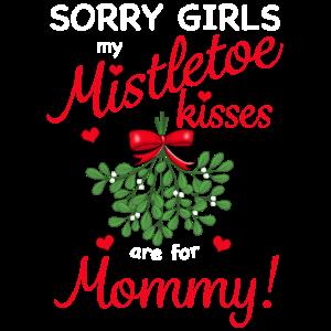 Sorry Mädels Mistelzweig Küsse sind für Mutti
