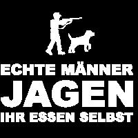 Echte Männer Jagen ihr Essen selbst Jäger Jagd Dog