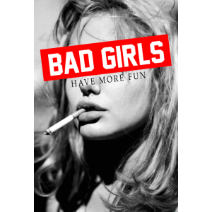 Bad Girls, Have more fun, SWAG, Smokig