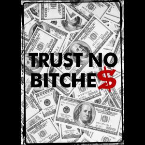 Trust No Bitches, SWAG, Money, USA
