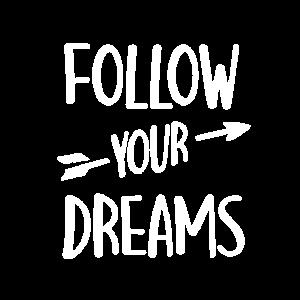 Folge deinem Traum Motivation