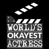 Lustiges Schauspielerin-Geschenk - die okayeste Schauspielerin der Welt