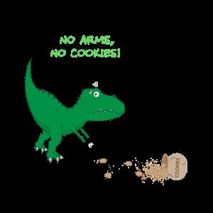 Keine Arme Keine Kekse T-Rex Dinosaurier Dino