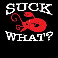 suck what
