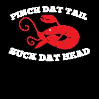 pinch dat tail suck dat head
