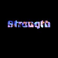 Strength Stärke Schriftzug Schrift Geschenkidee
