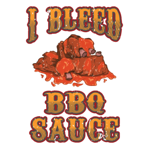 I bleed BBQ Sauce Ich blute Barbecue Sauce