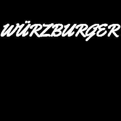 Würzburg - Würzburg - Würzburgerin,Würzburger,Würzburg,Wü,Unterfranken,Geschenk,Franken,Bayern