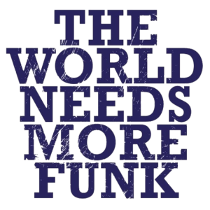 more funk please