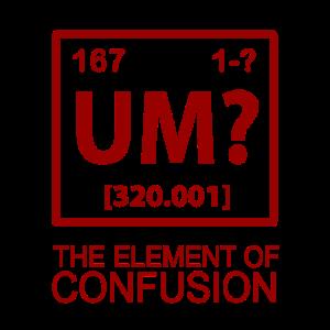 UM - The element of confusion - Premium Design