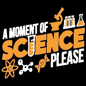 Ein Moment der Wissenschaft bitte Hemd