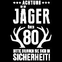 Achtung Jäger T-Shirt 80 Geburtstag Jagdsport fun