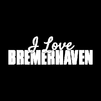 I love Bremerhaven - I love Bremerhaven. Fresher Style für Bremerhaven Fans - love,hafen,Küste,Heimatstadt,Bremerhaven