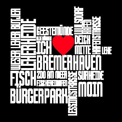 Ich liebe Bremerhaven - Ich liebe Bremerhaven. Fresh und stylisch für Bremerhaven Fans - weser,lehe,hafen,fisch,Zoo am Meer,Moin,Lessingstraße,Fischereihafen,Deich,Bremerhaven
