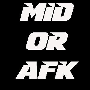 LoL- mid or afk-Spruch