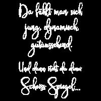 Spruch Jung Dynamisch Gutaussehend Spiegel ws