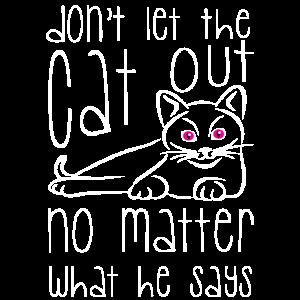 Don't let the cat out - Cat Design
