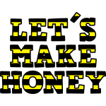 Let's make honey (ohne Biene)