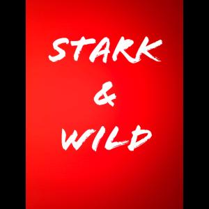 Stark und Wild
