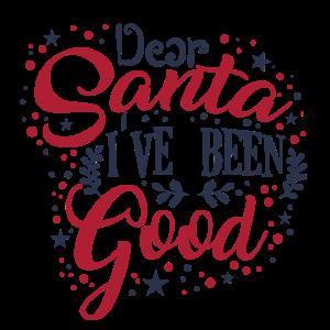 Dear santa i ve been good!