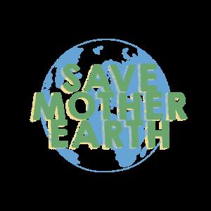 """""""SAVE MOTEHR EARTH"""" ~ Umweltschutz, Mutter Erde"""