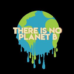 """""""PLAN B"""" ~ Umweltschutz, Erde, keine Alternative"""