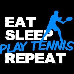 Eat. Sleep. Play Tennis. Repeat.