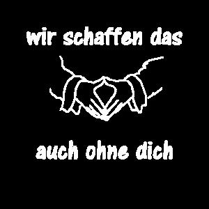 Wir schaffen das auch ohne dich Anti Merkel Spruch