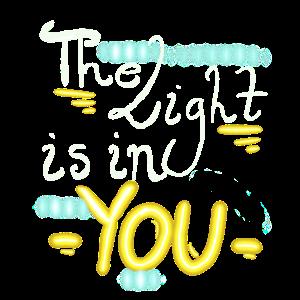 Das Licht ist in dir Motivational Life Quote
