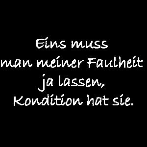 T-shirt Spruch zur Faulheit. | Geschenkidee