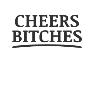 Cheers Bitches Top Mädelsabend Party Girl Freunde
