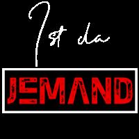 Ist da JEMAND T-Shirt