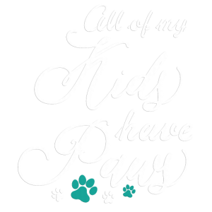 All Of My Kids Have Paws Hundemama Geschenk