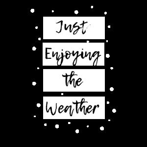 Just Enjoying The Weather Wintertime Geschenk