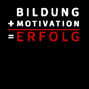 Bildung + Motivation = Erfolg