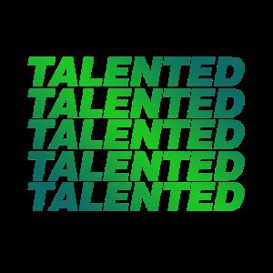 Talented...Talentiert